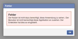 Fehler Der Nutzer ist nicht dazu berechtigt, diese Anwendung zu sehen.: Der Benutzer ist nicht berrechtigt diese Applikation an zusehen. Der Entwickler hat dies so eingestellt.